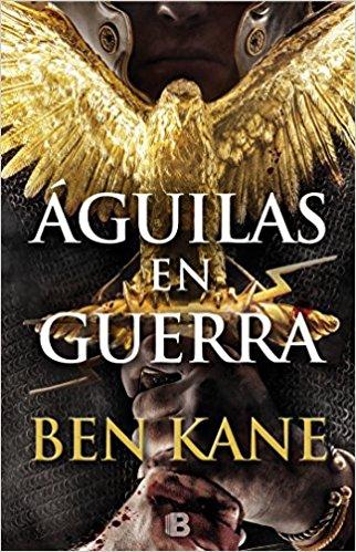 Águilas en guerra, de Ben Kane (Novelas históricas sobre Roma)