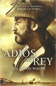 Adiós al rey, de Jill Paton Walsh (Novelas históricas sobre Grecia)