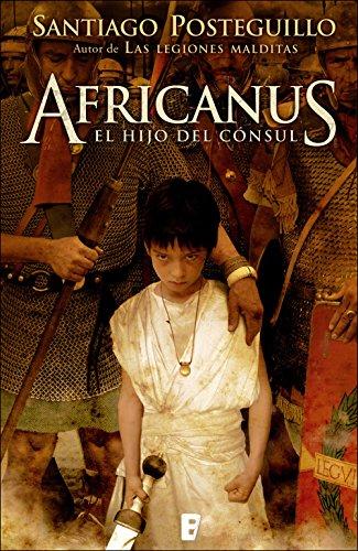 Africanus, el hijo del cónsul, de Antiago Posteguillo (Novelas históricas sobre la república romana)