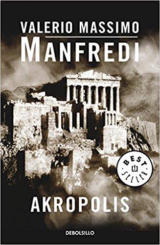 Akrópolis, de Valerio Massimo Manfredi (Novelas históricas sobre Grecia)