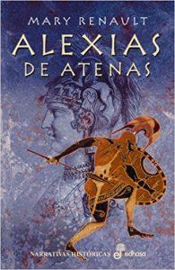 Alexia de Atenas, de MAry Renault (Novelas históricas sobre Grecia)