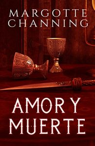Amor y muerte, de Margotte Channing (novelas históricas románticas)