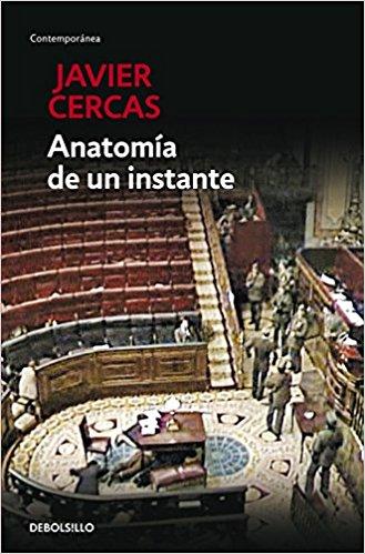 Anatomía de un instante, de Javier Cercas (Novela histórica sobre la transición)