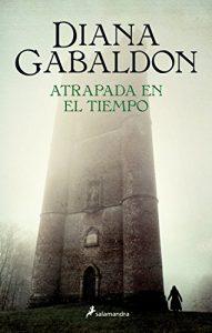 Atrapada en el tiempo, de Diana Gabaldon (novelas históricas románticas)