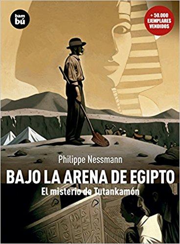 Bajo la arena de Egipto, de Philippe Nessmann (Novelas históricas para adolescentes)