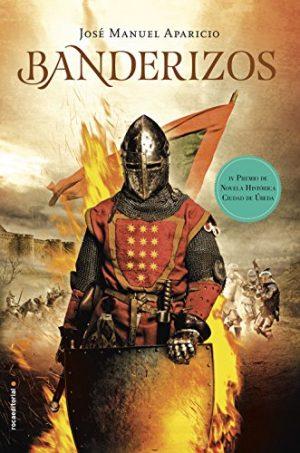 Banderizos, de José Manuel Aparicio (Novelas históricas medievales sobre el feudalismo)