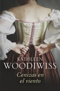 Cenizas al viento, de Kathleen Woodiwiss (Novelas históricas románticas)