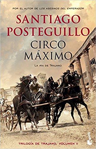 Circo Máximo, de Santiago Posteguillo (Novelas históricas sobre Roma)