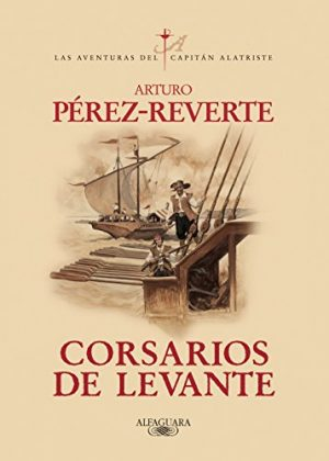 Corsario de Levante, de Arturo Pérez-Reverte (Novelas históricas sobre el Siglo de Oro)