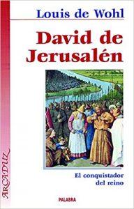 David de Jerusalén, de Louis Wohl (Novelas históricas para adolescentes)