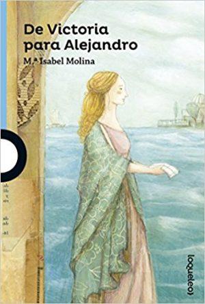De victoria para Alejandro, de María Isabel Molina (Novelas históricas para adolescentes)