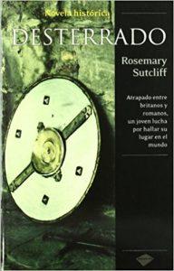 Desterrado, de Rosemary Sutcliff (Novelas históricas para adolescentes)