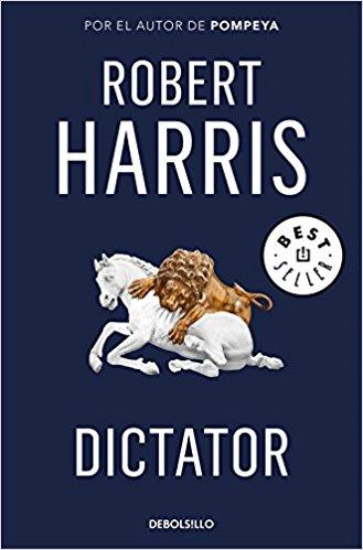 Dictator, de Robert Harris (Novelas históricas sobre Roma)