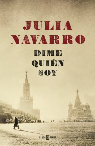 Dime quién soy, de Julia Navarro (Novela histórica de la guerra civil española y el siglo XX)