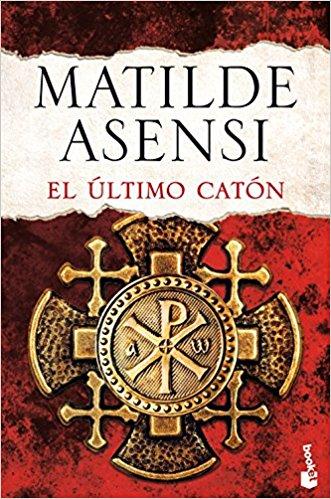 El último Catón, de Matilde Asensi (Novelas históricas sobre misterio)