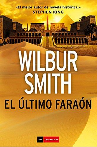 El último faraón, de Wilbur Smith (novelas históricas sobre Egipto)