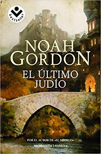 El último judío, de Noah Gordon (Novelas históricas medievales)