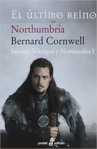 El último reino (Novelas históricas medievales)