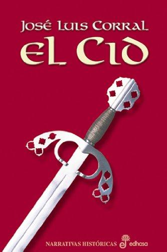 El Cid, de José Luis Corral (Novelas históricas medievales sobre el feudalismo)