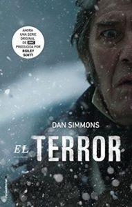 El Terror, de Dan Simmons (Novelas históricas). Una novela sobre la expedición perdida de Sir John Franklin