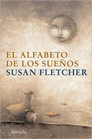 El alfabeto de los sueños, de Susan Fletcher (Novelas históricas para adolescentes)