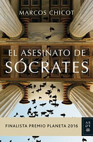 El asesinato de Sócrates, de Marcos Chicot (Novelas históricas sobre Grecia)
