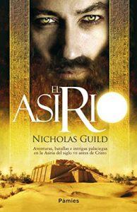 El asirio, de Nicholas Guild (Novelas históricas sobre Egipto y Mesopotamia)