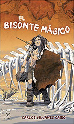 El bisonte mágico, de Carlos Villanes (novelas históricas para adolescentes)