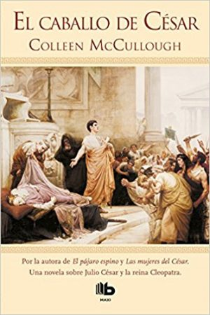 El caballo de César, de Colleen McCullough (Novelas históricas sobre Roma)