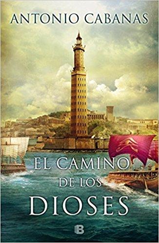 El camino de los dioses, de Antonio Cabanas (Novelas históricas sobre Egipto)