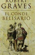 El conde Belisario, de Robert Graves (Novelas históricas medievales sobre la alta edad media)