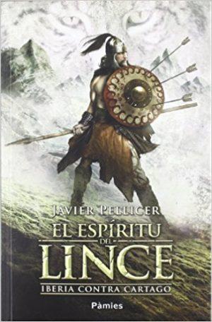 El espíritu del lince, de Javier Pellicer (Novelas históricas sobre la conquista de Hispania por Roma)