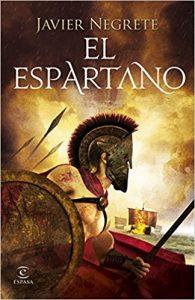 El espartano, de Javier Negrete (Novelas históricas sobre Grecia)
