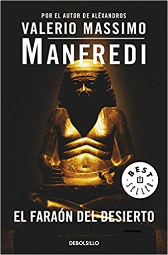 El faraón del desierto, de Valerio Massimo Manfredi (Novelas históricas de misterio)