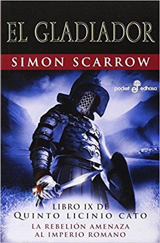 El gladiador, de Simon Scarrow (Novelas históricas sobre Roma para adolescentes)