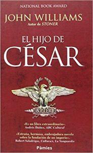 El hijo de César, de John Williams (Novelas históricas sobre Roma)