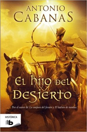 El hijo del desierto, de Antonio Cabanas (Novelas históricas sobre Egipto)
