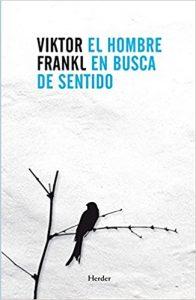 El hombre en busca de sentido, de Viktor Frankl (Novelas históricas sobre los campos de concentración)