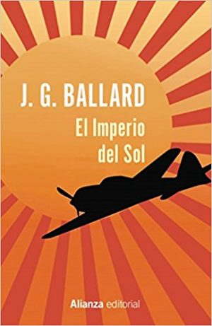El imperio del Sol, de J.G. Ballard (Novelas históricas sobre la Segunda Guerra Mundial)
