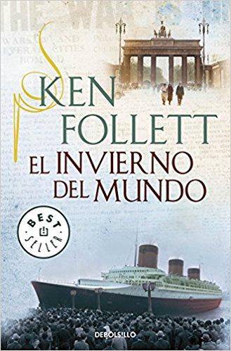 El invierno del mundo, de Ken Follet (Novelas históricas sobre la Segunda Guerra Mundial)