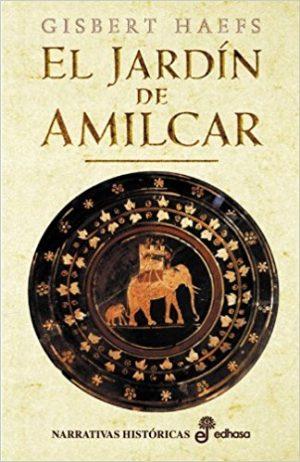 El jardín de Amilcar, de Gisbert Haefs (Novelas históricas sobre las guerras púnicas)