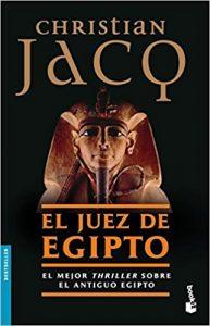 El juez de Egipto, de Christian Jacq (Novelas históricas sobre Egipto)