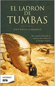 El ladrón de tumbas, de Antonio Cabanas (Novelas históricas sobre Egipto)