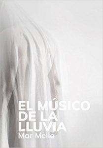 El músico de la lluvia, de Mar Mella (Novelas históricas siglo XIX)