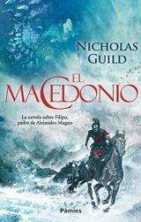 El macedonio, de Nicholas Guild (Novelas históricas sobre Grecia y Macedonia)
