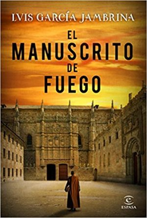 El manuscrito de fuego, de Luis GArcía Jambrina (novelas históricas del Siglo de Oro)