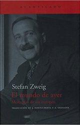 El mundo de ayer, de Stefan Zweig (Novelas históricas del siglo XX)