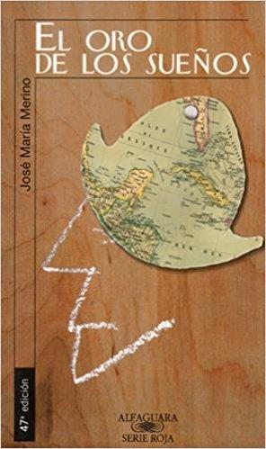 El oro de los sueños, de José María Merino (Novelas históricas para adolescentes)
