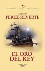 El oro del rey, de Arturo Pérez-Reverte (Novelas históricas sobre el Siglo de Oro)