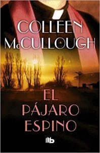 El pájaro espino, de Colleen McCullough (Novelas históricas románticas)